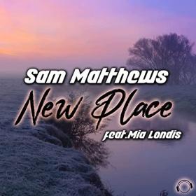 SAM MATTHEWS FEAT. MIA LONDIS - NEW PLACE